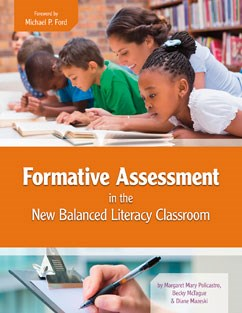 Formative Assessment in the New Balanced Literacy Classroom