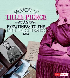 Memoir of Tillie Pierce: An Eyewitness to the Battle of Gettysburg