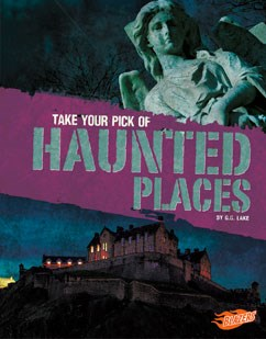 Take Your Pick of Haunted Places