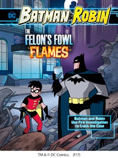 The Felon's Fowl Flames: Batman & Robin Use Fire Investigation to Crack the Case