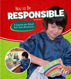 How to Be Responsible: A Question and Answer Book About Responsibility