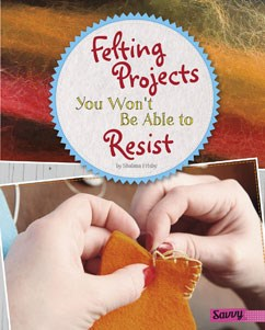 Felting Projects You Won't Be Able to Resist