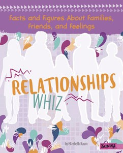 Relationships Whiz: Facts and Figures About Families, Friends, and Feelings