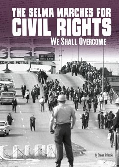 The Selma Marches for Civil Rights: We Shall Overcome