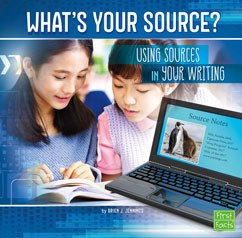 What's Your Source?: Using Sources in Your Writing