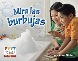 Mira las burbujas (See the Bubbles)