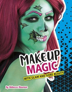Makeup Magic With Glam And Gore Beauty Capstone Library - Gore-makeup