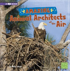Amazing Animal Architects of the Air: A 4D Book