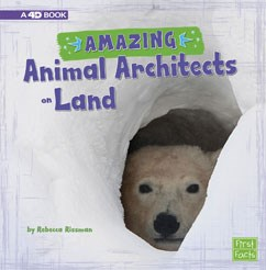 Amazing Animal Architects on Land: A 4D Book