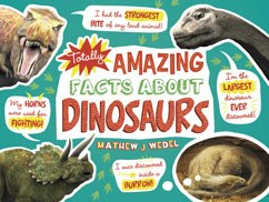 Totally Amazing Facts About Dinosaurs