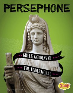 Persephone: Greek Goddess of the Underworld