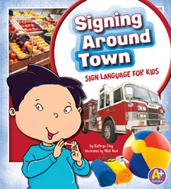 Signing Around Town: Sign Language for Kids