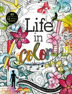 Life in Color: A Coloring Book for Bold, Bright, Messy Works-In ...