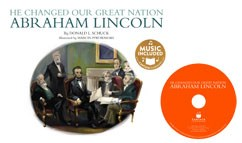 He Changed Our Great Nation: Abraham Lincoln