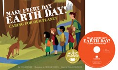 Make Every Day Earth Day!: Caring for our Planet