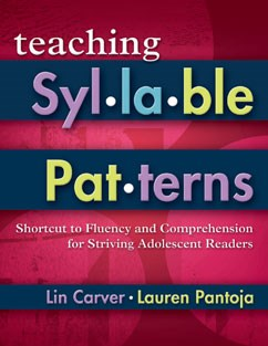 Teaching Syllable Patterns: Shortcut to Fluency and Comprehension for Striving Adolescent Readers