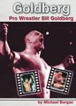 Goldberg: Pro Wrestler Bill Goldberg