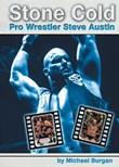 Stone Cold: Pro Wrestler Steve Austin
