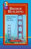 Bridge Building: Bridge Designs and How They Work