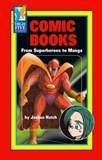Comic Books: From Superheroes to Manga