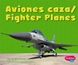 Aviones caza/Fighter Planes