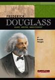 Frederick Douglass: Slave, Writer, Abolitionist