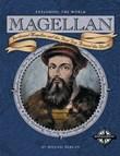 Magellan: Ferdinand Magellan and the First Trip Around the World