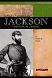 "Thomas ""Stonewall"" Jackson: Confederate General"