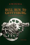 Bull Run to Gettysburg: Early Battles of the Civil War
