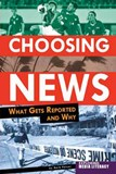 Choosing News: What Gets Reported and Why