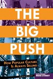 The Big Push: How Popular Culture Is Always Selling
