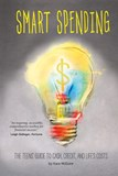 Smart Spending: The Teens' Guide to Cash, Credit, and Life's Costs