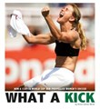 What a Kick: How a Clutch World Cup Win Propelled Women's Soccer