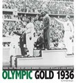 Olympic Gold 1936: How the Image of Jesse Owens Crushed Hitler's Evil Myth