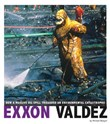 Exxon Valdez: How a Massive Oil Spill Triggered an Environmental Catastrophe