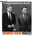 TV Shapes Presidential Politics in the Kennedy-Nixon Debates: 4D An Augmented Reading Experience