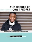 The Science of Quiet People: The Shy Guide to the Biology of Being Bashful
