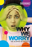 Why We Worry: The Science of Anxiety
