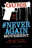 Guns and the #NeverAgain Movement: What Would It Take to End Mass Shootings?