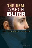 The Real Aaron Burr: The Truth Behind the Legend
