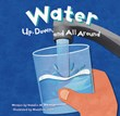 Water: Up, Down, and All Around