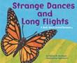 Strange Dances and Long Flights: A Book About Animal Behavior
