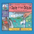 Drop in the Ocean: The Story of Water