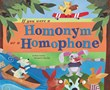 If You Were a Homonym or a Homophone
