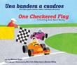 Una bandera a cuadros/One Checkered Flag: Un libro para contar sobre carreras de autos/A Counting Book About Racing
