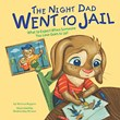 The Night Dad Went to Jail: What to Expect When Someone You Love Goes to Jail