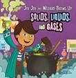 Joe-Joe the Wizard Brews Up Solids, Liquids, and Gases