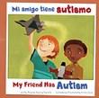 Mi amigo tiene autismo/My Friend Has Autism