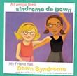 Mi amiga tiene síndrome de Down/My Friend Has Down Syndrome