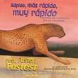Rápido, más rápido, muy rápido/Fast, Faster, Fastest: Animales que se mueven a grandes velocidades/Animals That Move at Great Speeds